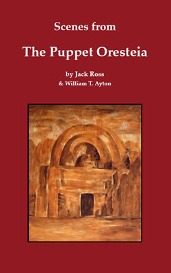 Scenes from The Puppet Oresteia by Jack Ross and William T. Ayton